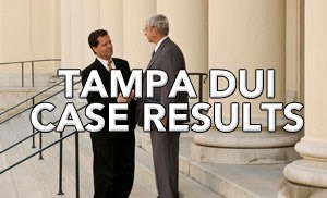 Tampa DUI Attorney Case Results