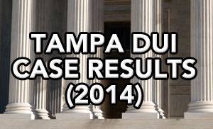 Tampa DUI Lawyer Elliott Wilcox's Case Results for 2014