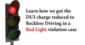 Tampa DUI lawyer gets DUI reduced to Reckless Driving in red light violation case