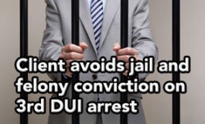 Tampa DUI lawyer helps client avoid felony conviction on 3rd DUI