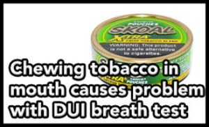 "Tampa DUI lawyer Elliott Wilcox gets DUI reduced after showing ""mouth alcohol"" problems due to chewing tobacco"