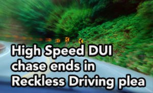 Tampa DUI lawyer Elliott Wilcox got this high speed DUI charge reduced to Reckless Driving